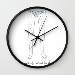 SPRING IT'S TIME TO SHAVE YOUR LEGS Wall Clock
