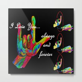ALWAYS and FOREVER Metal Print