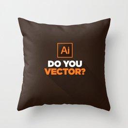 Do You Vector? Throw Pillow