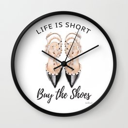quote, Life is short, buy the shoes, typography, shoe art, watercolor Wall Clock