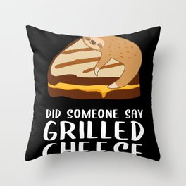 Did Someone Say Grilled Cheese - Sloth Throw Pillow