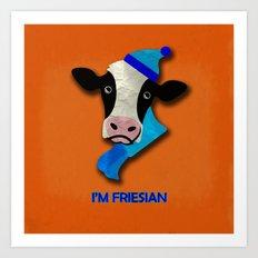 I'm Friesian Art Print