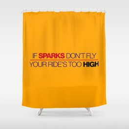 If sparks don't fly, your ride's too high v5 HQvector Shower Curtain