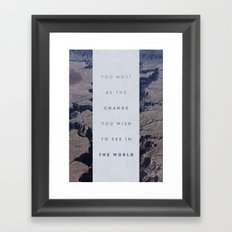 You Must Be The Change You Wish To See In The World Framed Art Print