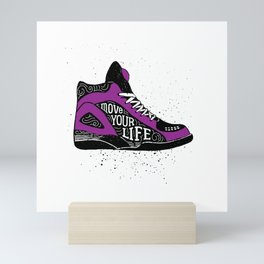 Motivational Quote On Shoes. Move Your Life Mini Art Print