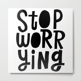 stop worrying x typography Metal Print