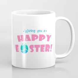 Wishing You a Happy Easter - Happy Easter Wishes Coffee Mug