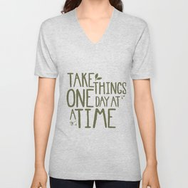 Take Things One Day At A Time Unisex V-Neck