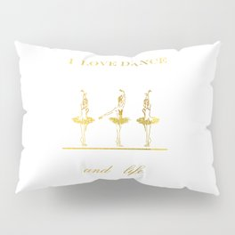 I Love Dance 2 Pillow Sham