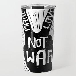 Peace make love not war Travel Mug