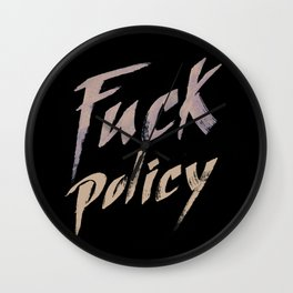 Fuck Policy Wall Clock