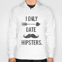 coachella Hoodies featuring I only date hipsters. by Directapparelco