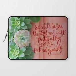 Be Still Psalm 37:7  |  succulents Laptop Sleeve