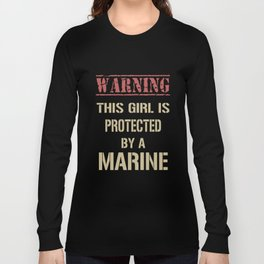warning this girl is protected by a marine girlfriend t-shirts Long Sleeve T-shirt