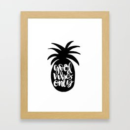 Good Vibes Only Pineapple Framed Art Print