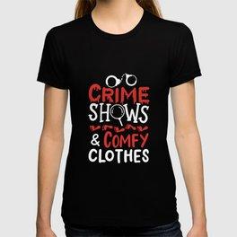 Crime Shows & Comfy Clothes T-shirt