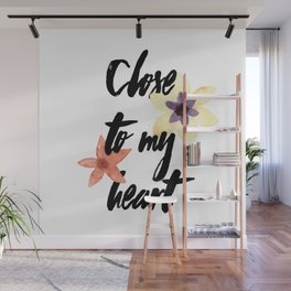 Close to my heart Wall Mural