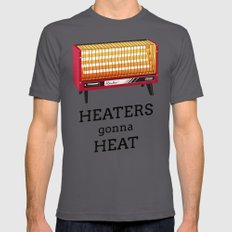 Heaters gonna heat Asphalt Mens Fitted Tee LARGE