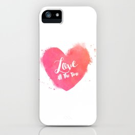 Love All The Time Splash iPhone Case