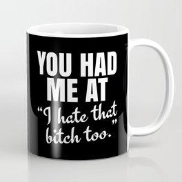 You Had Me At (Black) Coffee Mug