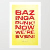 bazinga Art Prints featuring Bazinga! by Cloz000