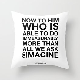 Immeasurably. Ephesians 3:20. Throw Pillow