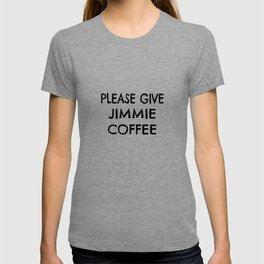 Personalized Coffee Drinker Gift for Jimmie T-shirt