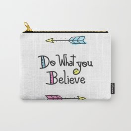 Do What You Believe Carry-All Pouch
