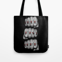 FREE FIST BUMP / Photograph of grungy fists with tattooed knuckles Tote Bag