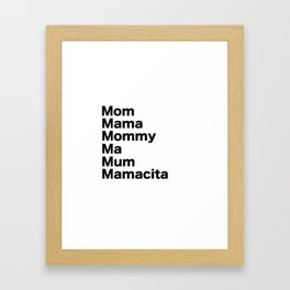 Mom Mama Mommy Framed Art Print