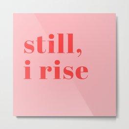 still I rise XIV Metal Print