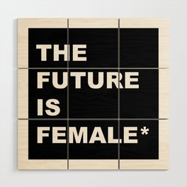 The Future Is Female* Wood Wall Art