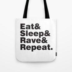 Eat & Sleep & Rave & Repeat. Tote Bag