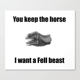 You keep the horse. Canvas Print