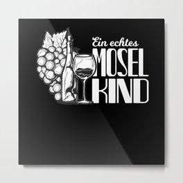 Mosel Wein Spruch Moselaner Geschenk Metal Print