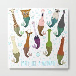 Party Like A Mermaid Metal Print