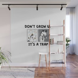 Don't Grow Up Wall Mural