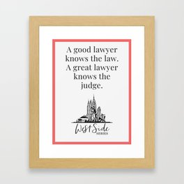 When The Stars Align - A Great Lawyer Knows The Judge Framed Art Print