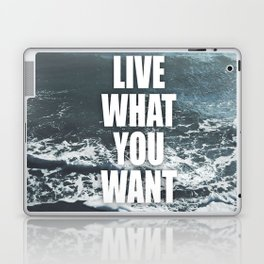 Live What You Want Laptop & iPad Skin