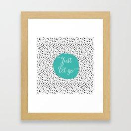 Just Let Go Framed Art Print