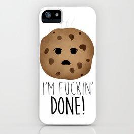 I'm Fuckin' Done! iPhone Case