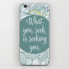 ...It seeking you - Rumi - wisdom quote iPhone & iPod Skin