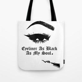 EyeLiner as black as my Soul Tote Bag