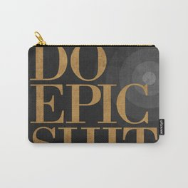 Do Epic Shit - Black Carry-All Pouch