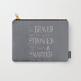 "Winnie the Pooh quote ""You are BRAVER"" Carry-All Pouch"