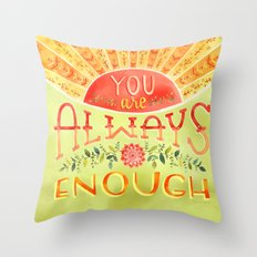 Always Enough Throw Pillow