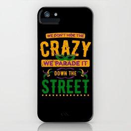 Crazy Parade Down The Street Mardi Gras iPhone Case