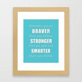 Braver, Stonger, Smarter Framed Art Print
