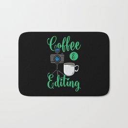 Coffee & Editing Video Photo Editor Photographer Bath Mat