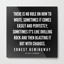 70  |Ernest Hemingway Quote Series  | 190613 Metal Print